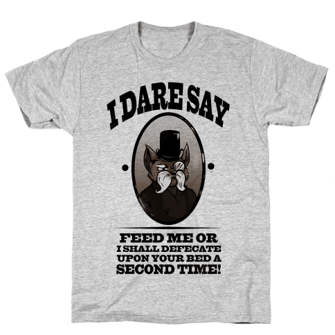 I Dare Say! Mens T-Shirt