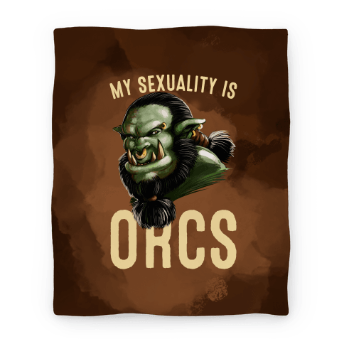 My Sexuality is Orcs Blanket