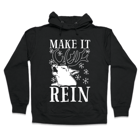 Make it Rein Hooded Sweatshirt