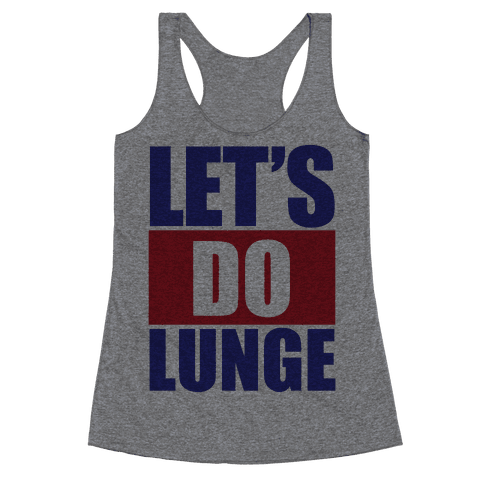 Let's Do Lunge Racerback Tank Top