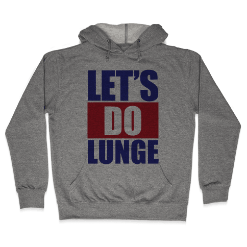 Let's Do Lunge Hooded Sweatshirt