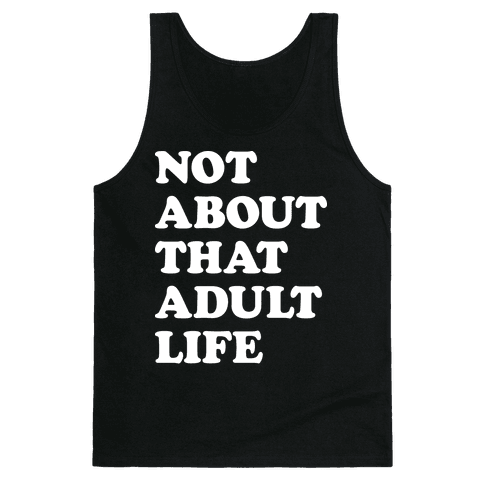 Not About That Adult Life Tank Top