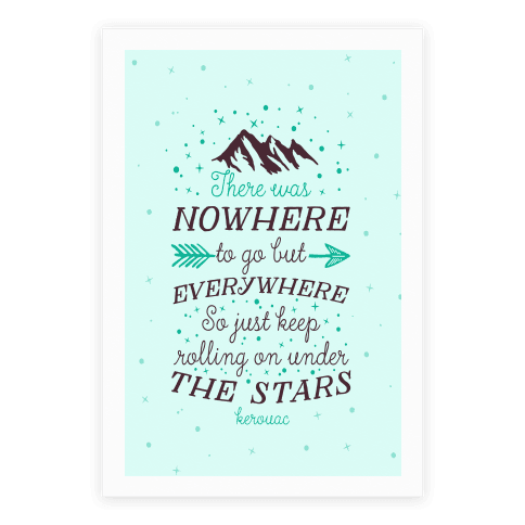 Just Keep Rolling On Under The Stars (Kerouac) Poster