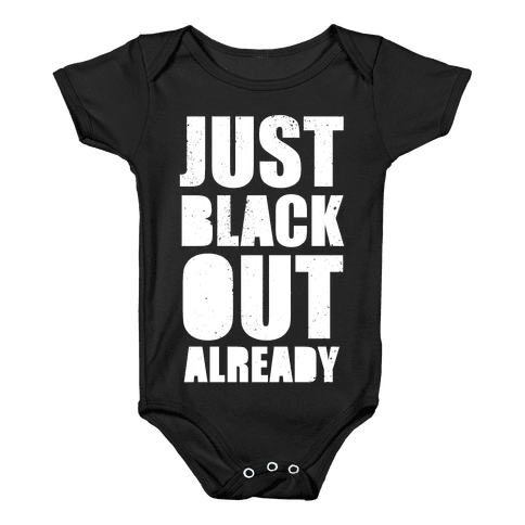 Just Black Out Already (White Ink) Baby Onesy