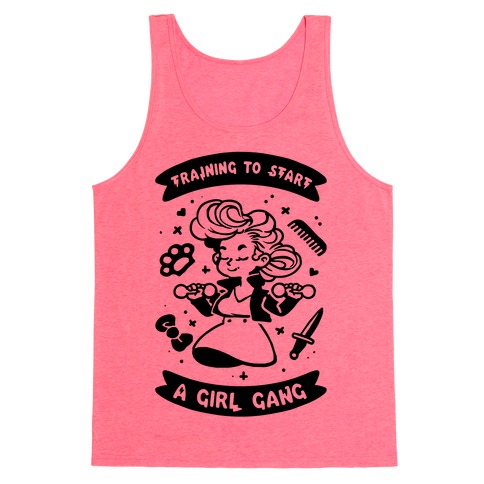 Training To Start A Girl Gang Tank Top