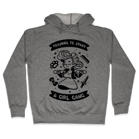 Training To Start A Girl Gang Hooded Sweatshirt