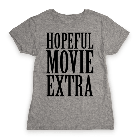 Hopeful Movie Extra Womens T-Shirt