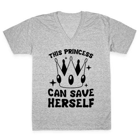 This Princess Can Save Herself V-Neck Tee Shirt