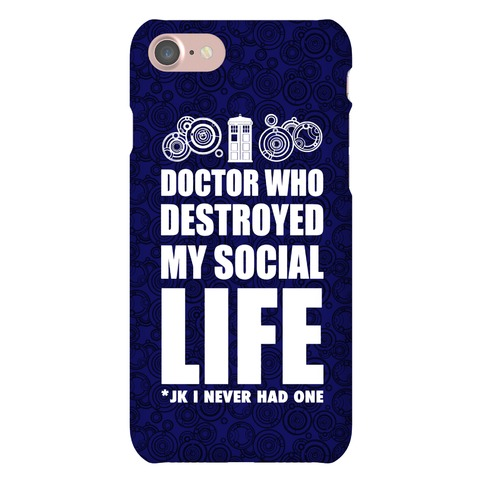 Doctor Who Destroyed My Life Phone Case