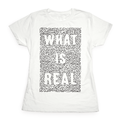 What is Real Womens T-Shirt