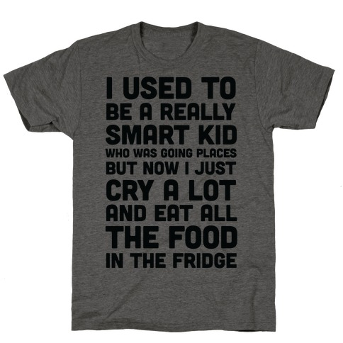 I Used To Be A Smart Kid Who Was Going Places T-Shirt