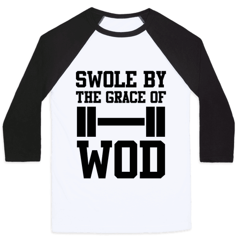Swole By The Grace Of WOD Baseball Tee