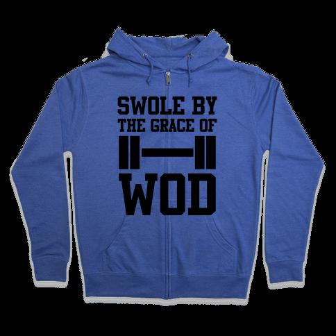 Swole By The Grace Of WOD Zip Hoodie