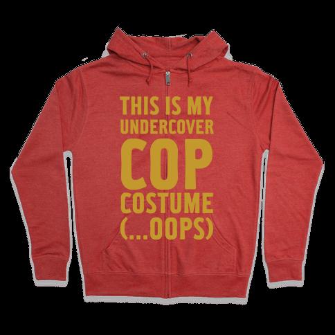 This Is My Undercover Cop Costume Zip Hoodie