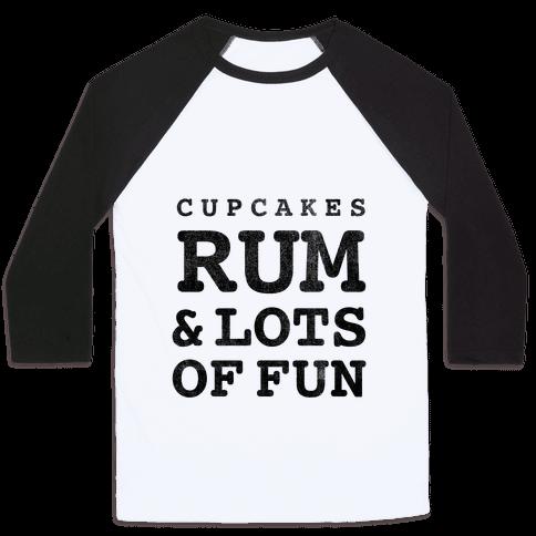 Cupcakes, Rum & Lots of Fun (things i love tank) Baseball Tee