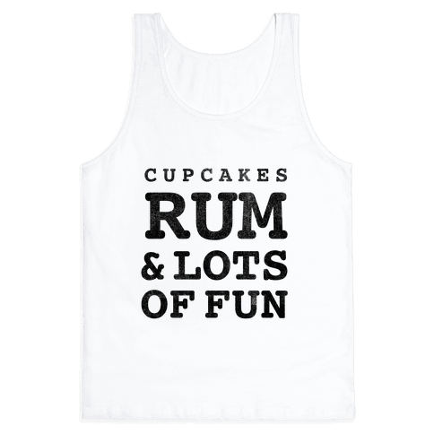 Cupcakes, Rum & Lots of Fun (things i love tank) Tank Top