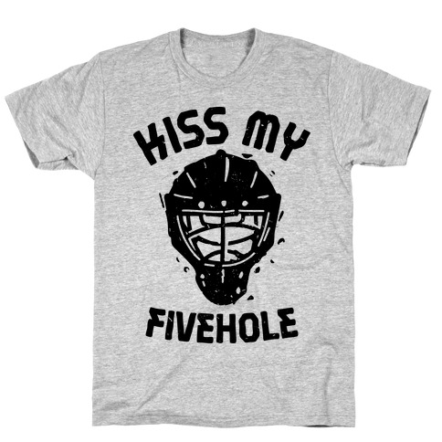 Kiss My Fivehole T-Shirt
