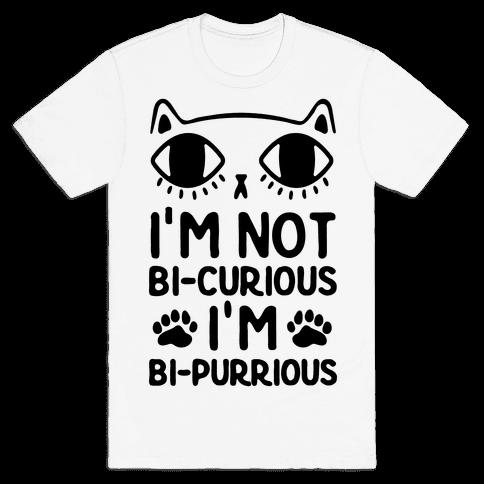 I'm Not Bi-Curious I'm Bi-Purrious Mens T-Shirt