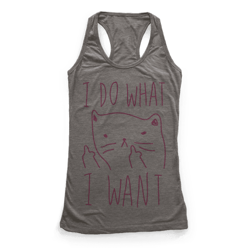 I Do What I Want Cat Racerback Tank Top