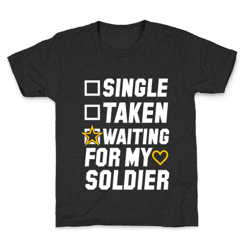 Single Taken Waiting For My Soldier Kids T-Shirt