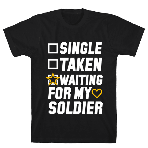 Single Taken Waiting For My Soldier Mens T-Shirt