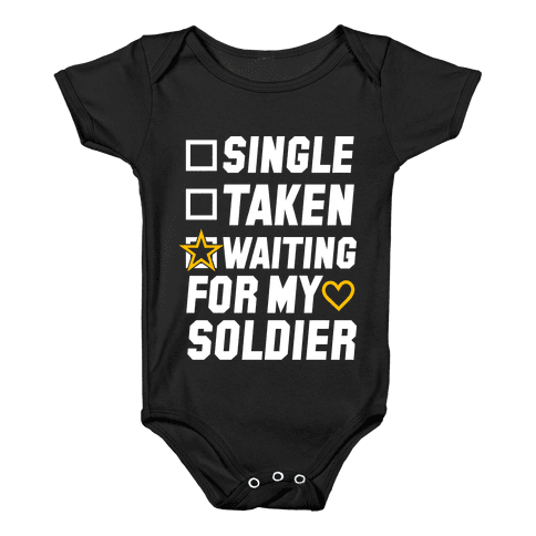 Single Taken Waiting For My Soldier Baby Onesy