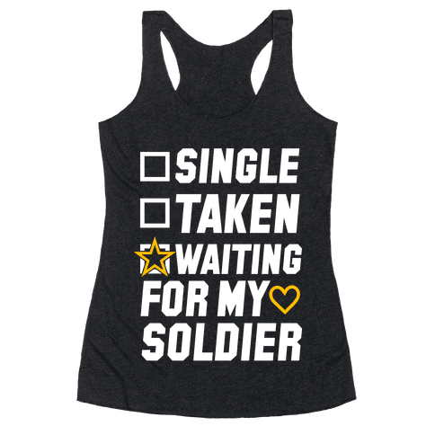 Single Taken Waiting For My Soldier Racerback Tank Top