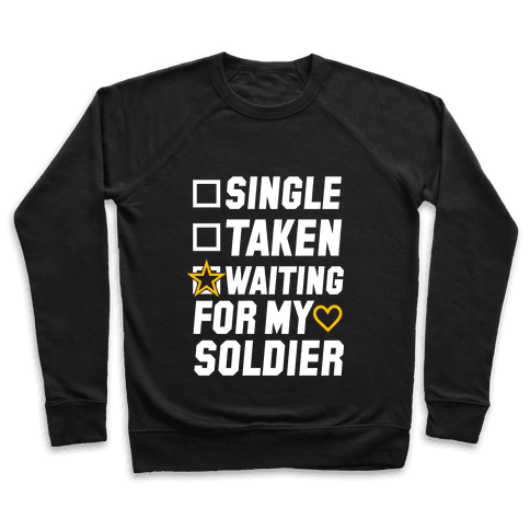 Single Taken Waiting For My Soldier Pullover