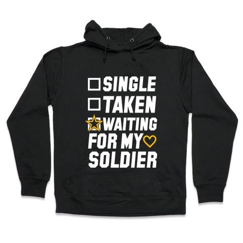 Single Taken Waiting For My Soldier Hooded Sweatshirt