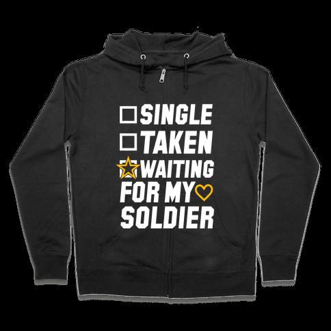 Single Taken Waiting For My Soldier Zip Hoodie