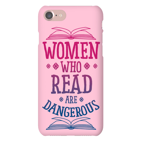 Women Who Read Are Dangerous Phone Case