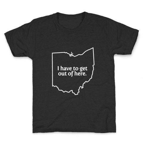 Get Out Of Ohio Kids T-Shirt