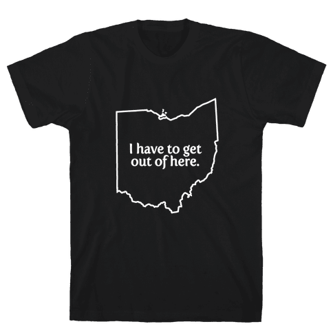 Get Out Of Ohio Mens T-Shirt