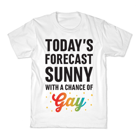Today's Forecast, Sunny With A Chance of Gay Kids T-Shirt