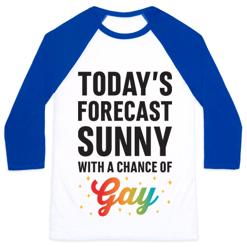 Today's Forecast, Sunny With A Chance of Gay Baseball Tee