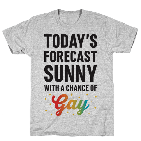 Today's Forecast, Sunny With A Chance of Gay Mens T-Shirt