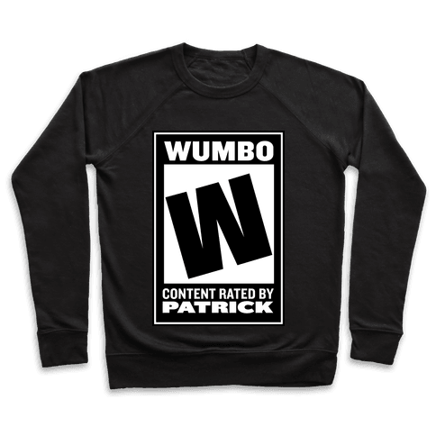 """Rated W for """"Wumbo"""" Pullover"""