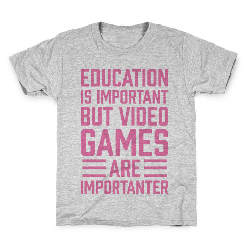 Education Is Important But Video Games Are Importanter Kids T-Shirt