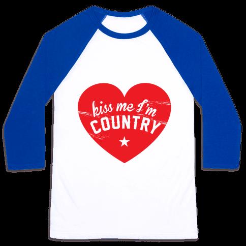 Kiss Me I'm Country Baseball Tee