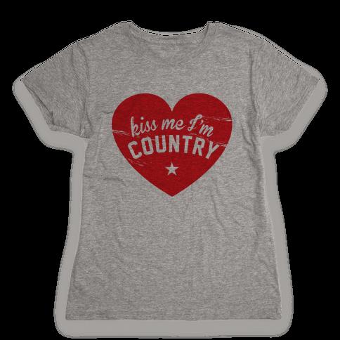 Kiss Me I'm Country Womens T-Shirt