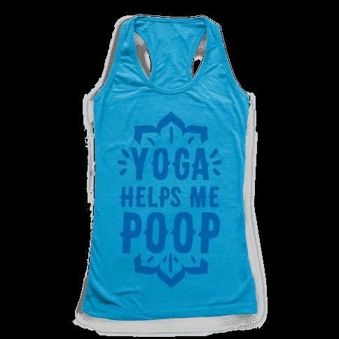 Yoga Helps Me Poop Racerback Tank Top
