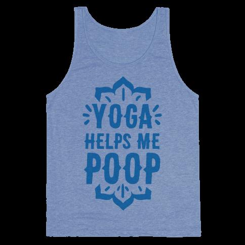 Yoga Helps Me Poop Tank Top