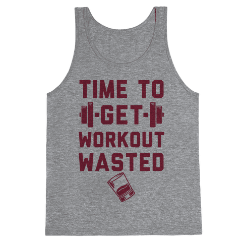 Time To Get Workout Wasted Tank Top