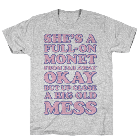 She's A Full-on Monet Mens T-Shirt