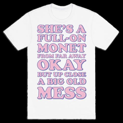 She's A Full-on Monet Mens T-Shirt