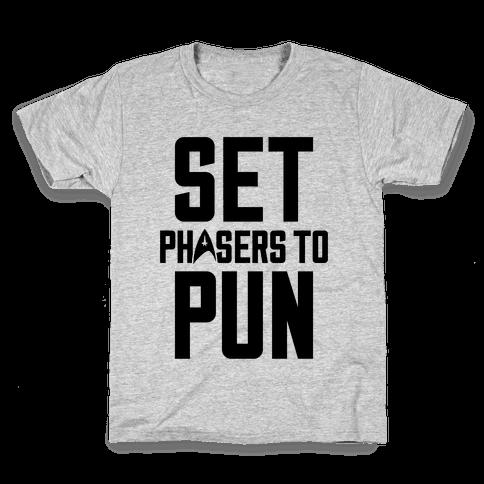 Set Phasers To Pun Kids T-Shirt