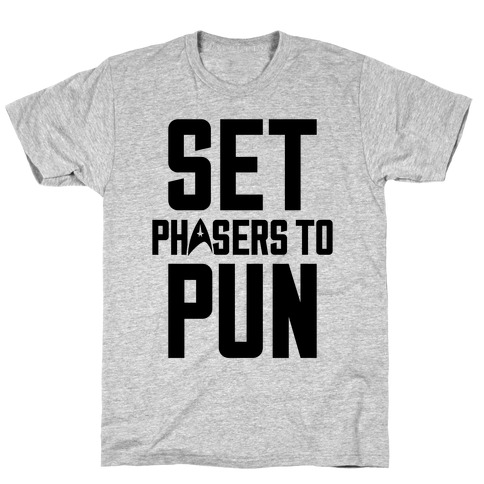 Set Phasers To Pun T-Shirt
