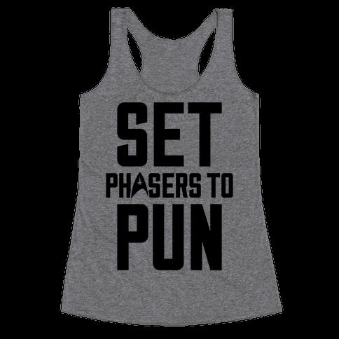 Set Phasers To Pun Racerback Tank Top