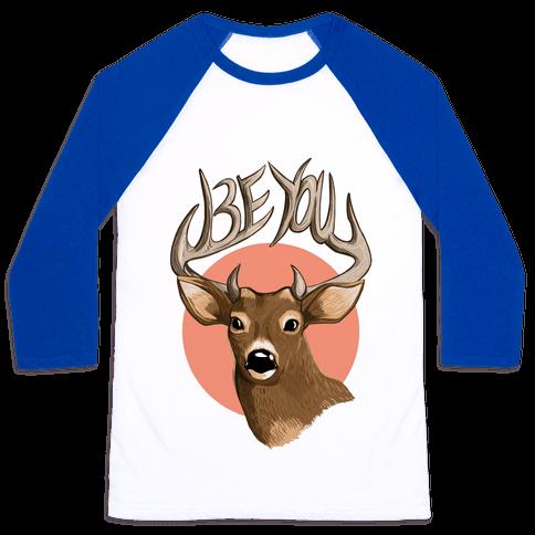 Deer- Be You Baseball Tee