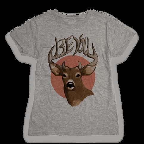 Deer- Be You Womens T-Shirt